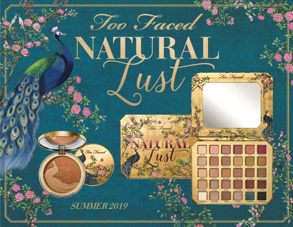 """Too Faced """"Natural Lust"""" Summer 2019 Collection – Images, Information and Pricing"""